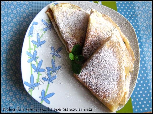 naleśniki z serem, skórka pomarańczy i miętą